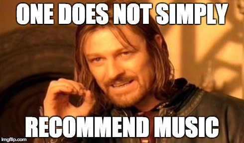 I don't always recommend music